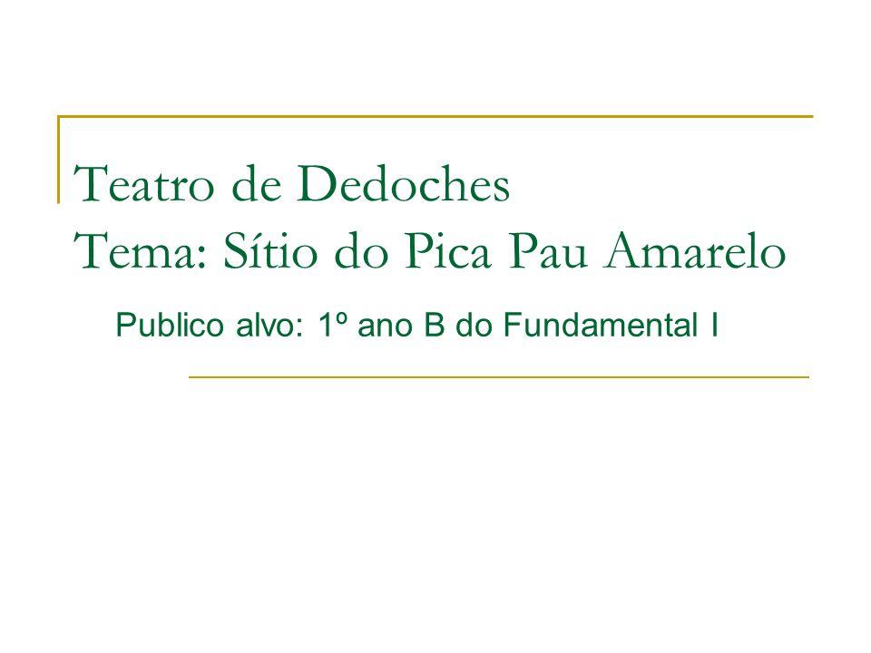 Teatro de Dedoches Tema: Sítio do Pica Pau Amarelo