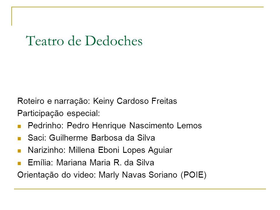 Teatro de Dedoches Roteiro e narração: Keiny Cardoso Freitas