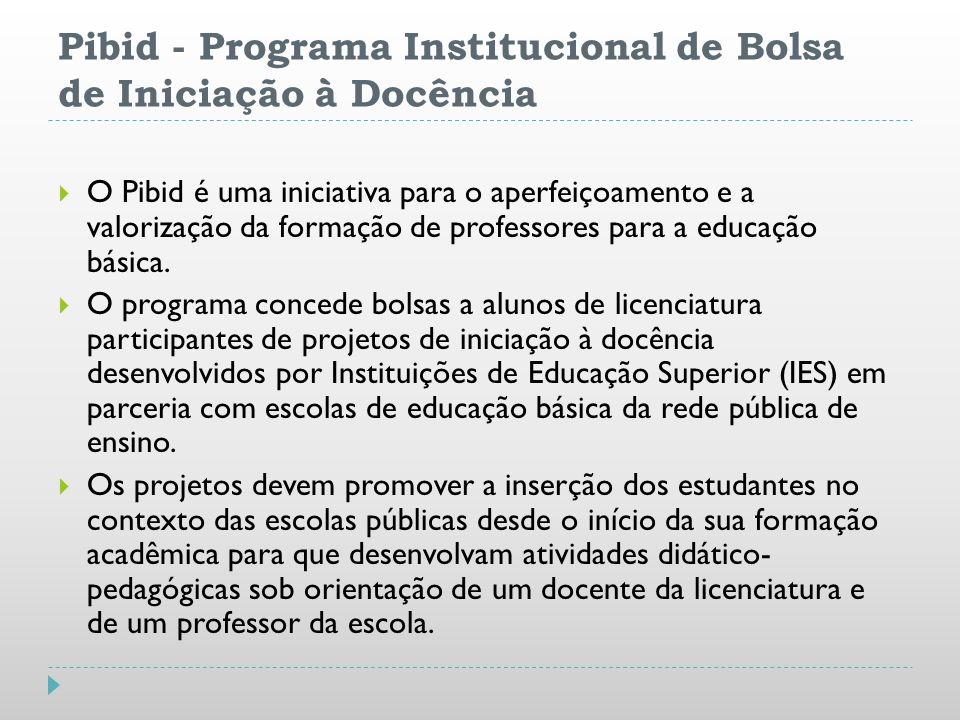 Pibid - Programa Institucional de Bolsa de Iniciação à Docência
