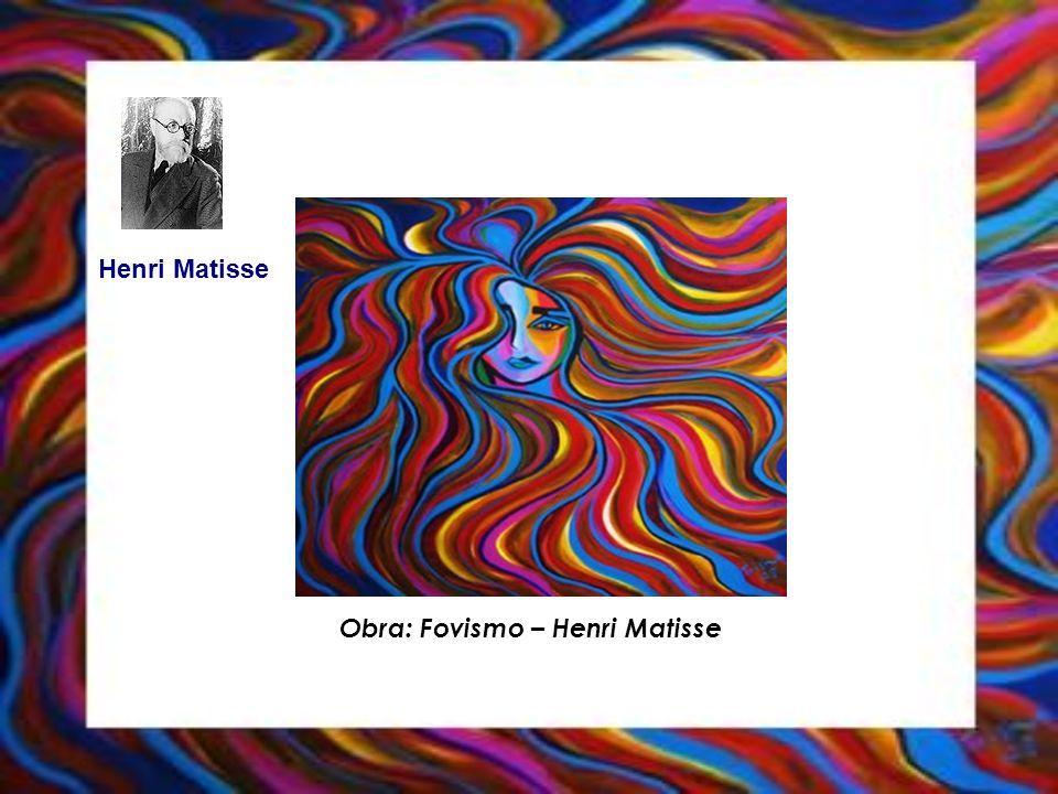 Henri Matisse Obra: Fovismo – Henri Matisse