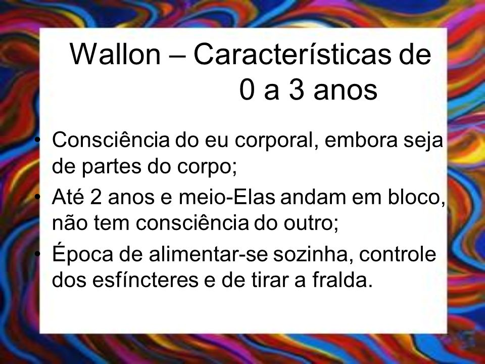 Wallon – Características de 0 a 3 anos