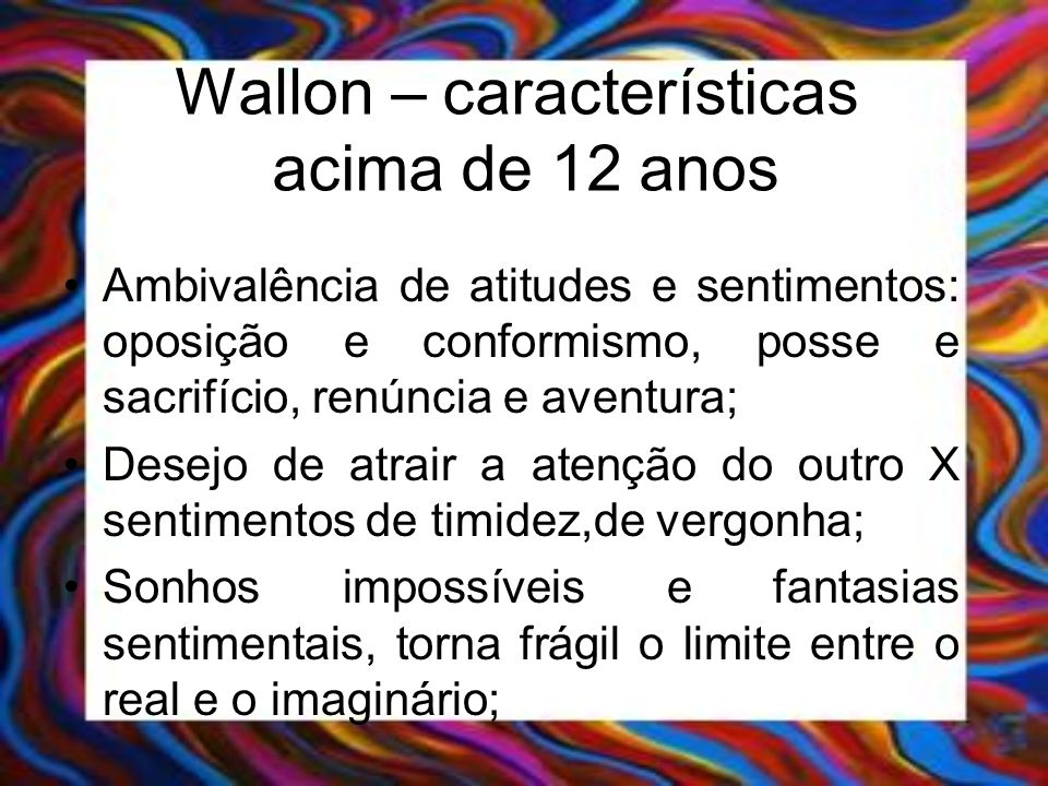 Wallon – características acima de 12 anos