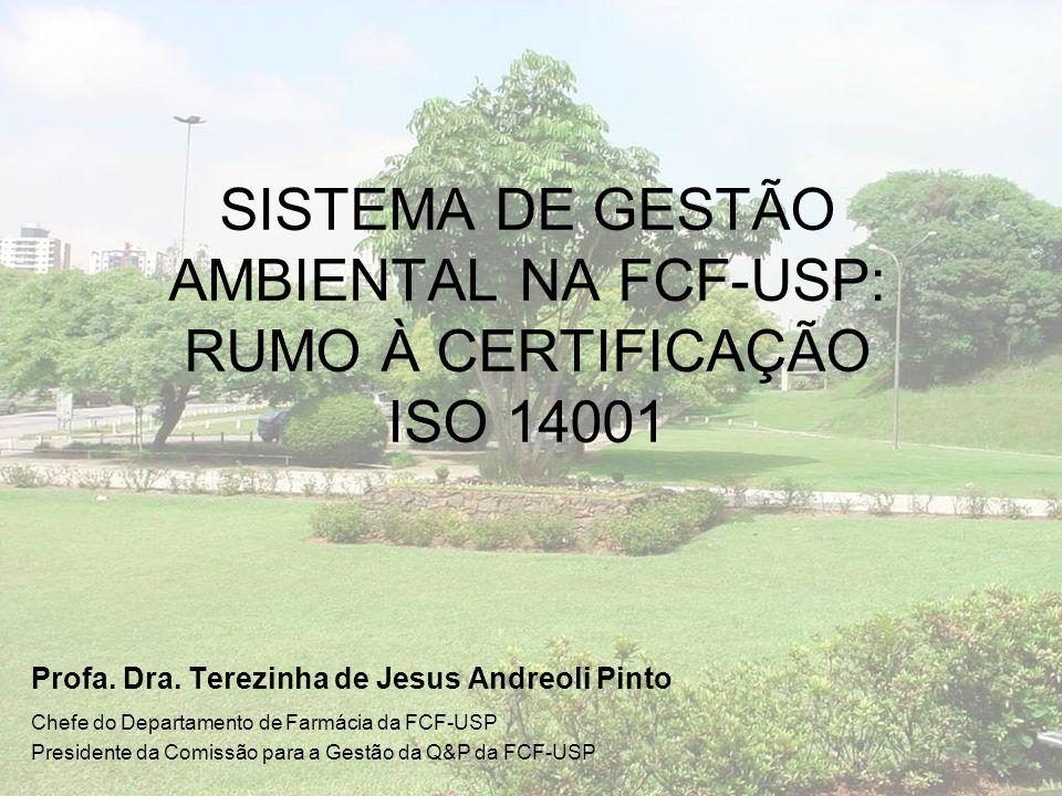 SISTEMA DE GESTÃO AMBIENTAL NA FCF-USP: RUMO À CERTIFICAÇÃO ISO 14001