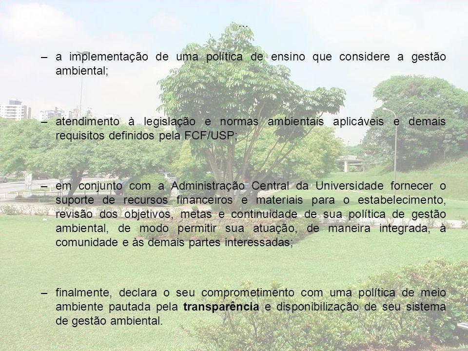 ...a implementação de uma política de ensino que considere a gestão ambiental;