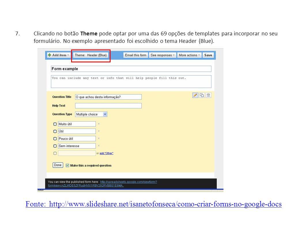 Clicando no botão Theme pode optar por uma das 69 opções de templates para incorporar no seu formulário. No exemplo apresentado foi escolhido o tema Header (Blue).