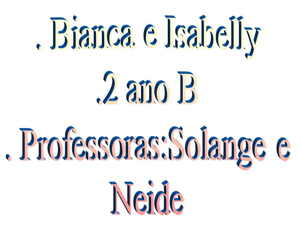 . Professoras:Solange e