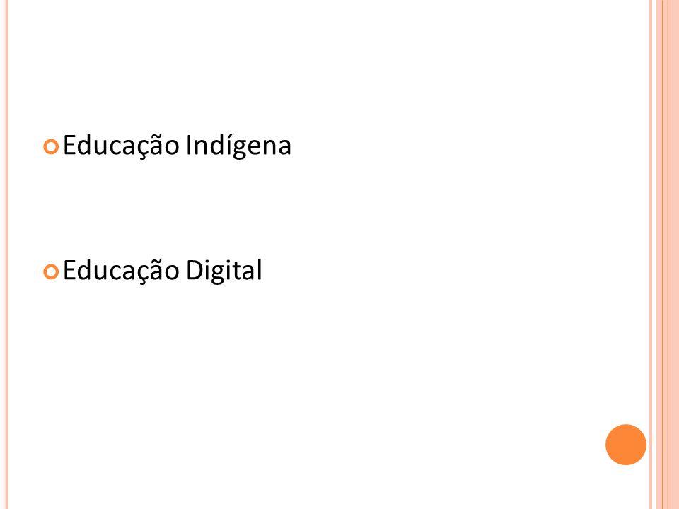 Educação Indígena Educação Digital