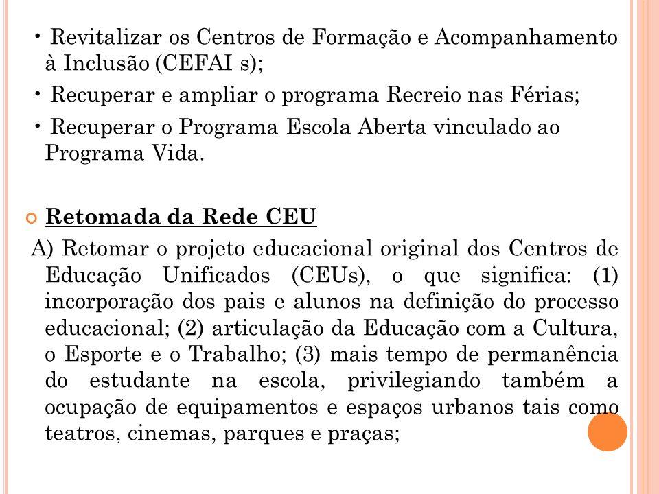 • Revitalizar os Centros de Formação e Acompanhamento à Inclusão (CEFAI s);