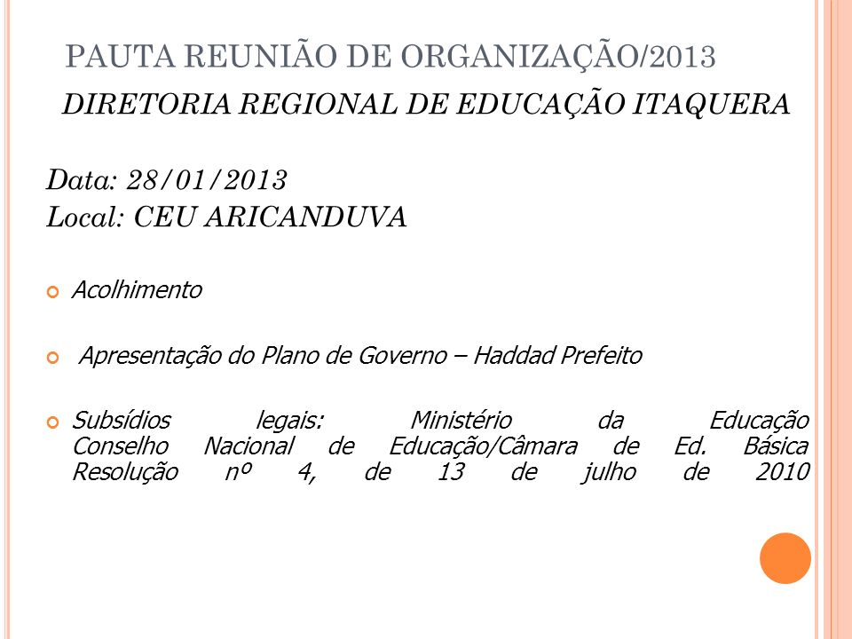 PAUTA REUNIÃO DE ORGANIZAÇÃO/2013