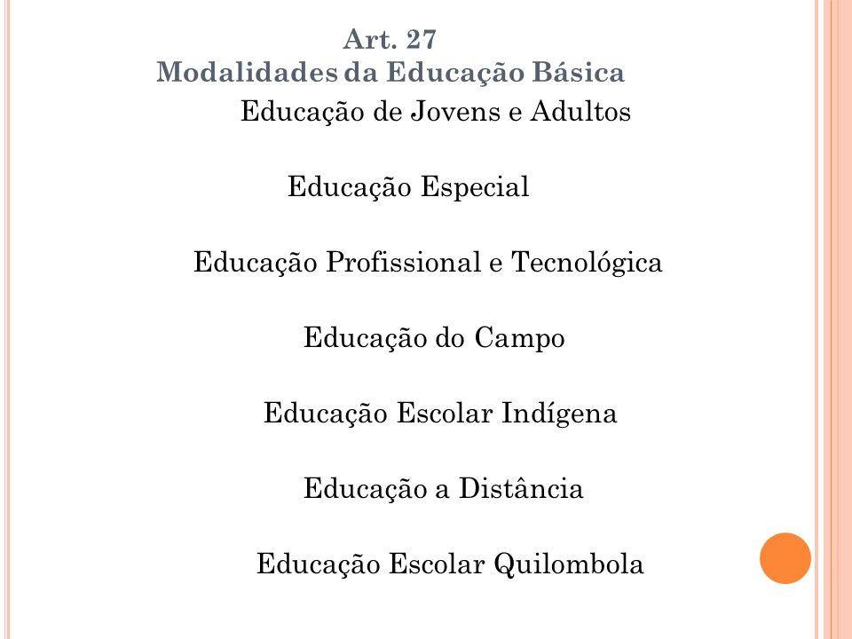 Art. 27 Modalidades da Educação Básica