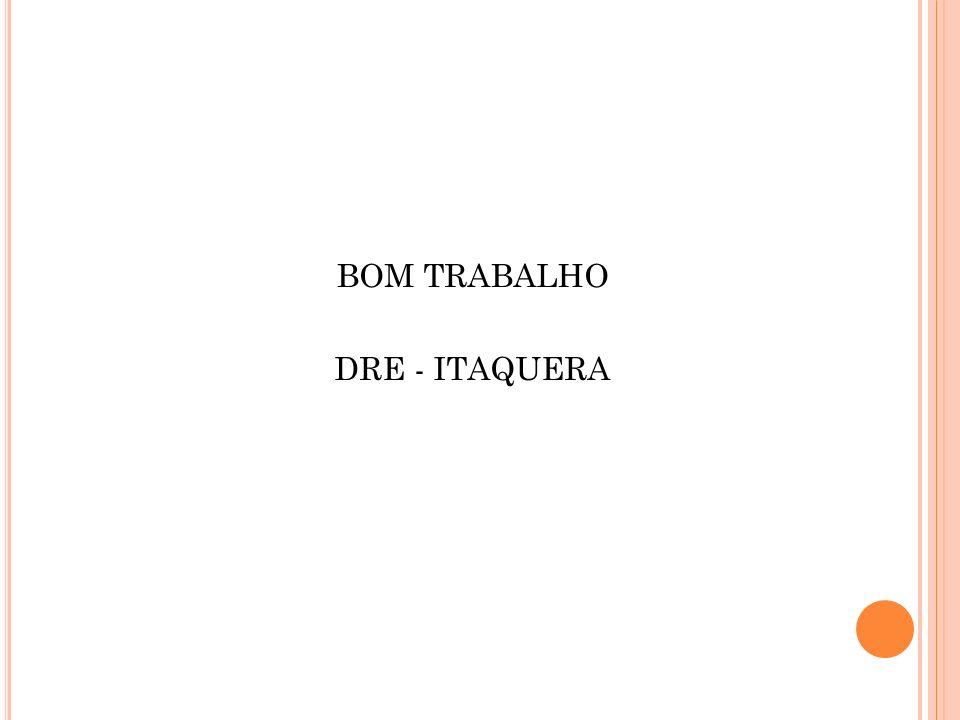 BOM TRABALHO DRE - ITAQUERA