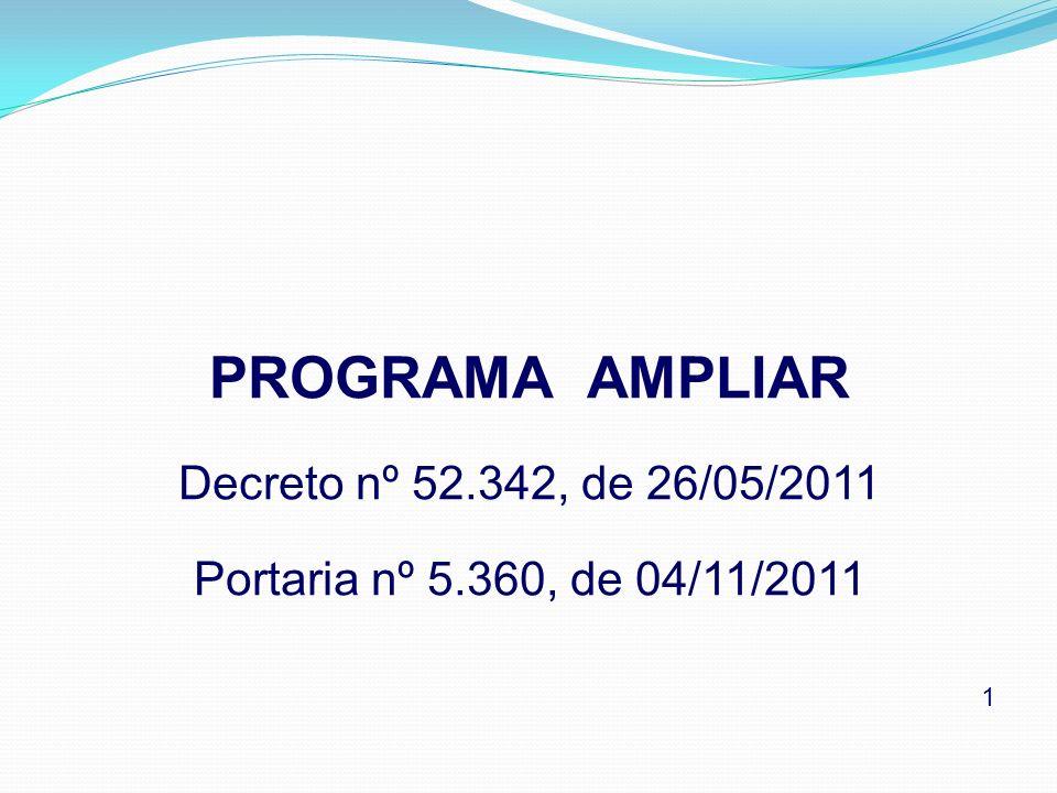 PROGRAMA AMPLIAR Decreto nº 52.342, de 26/05/2011