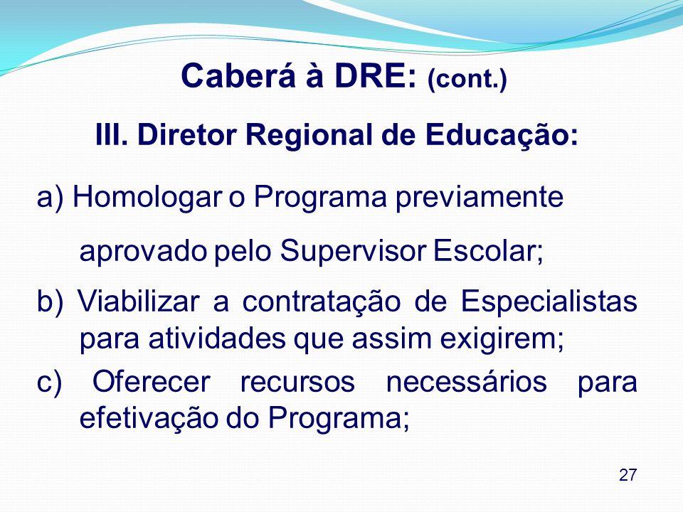 III. Diretor Regional de Educação: