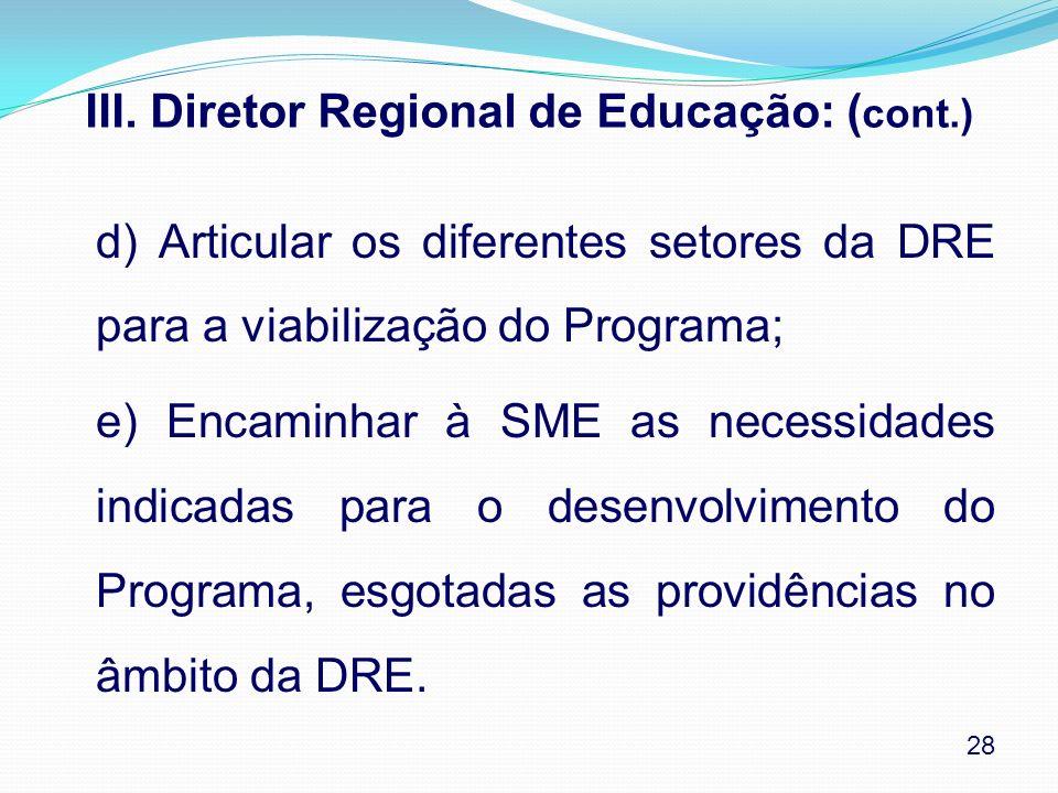 III. Diretor Regional de Educação: (cont.)