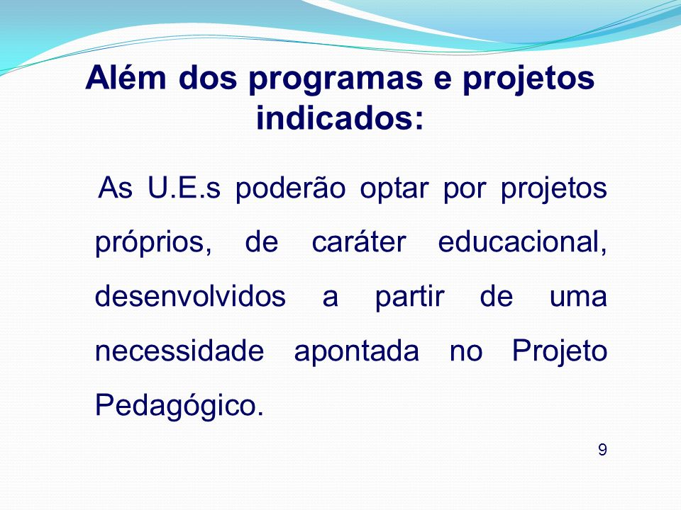 Além dos programas e projetos indicados: