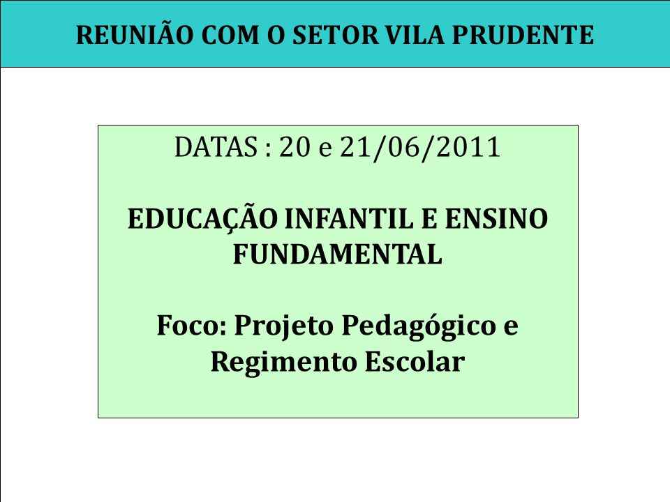 REUNIÃO COM O SETOR VILA PRUDENTE