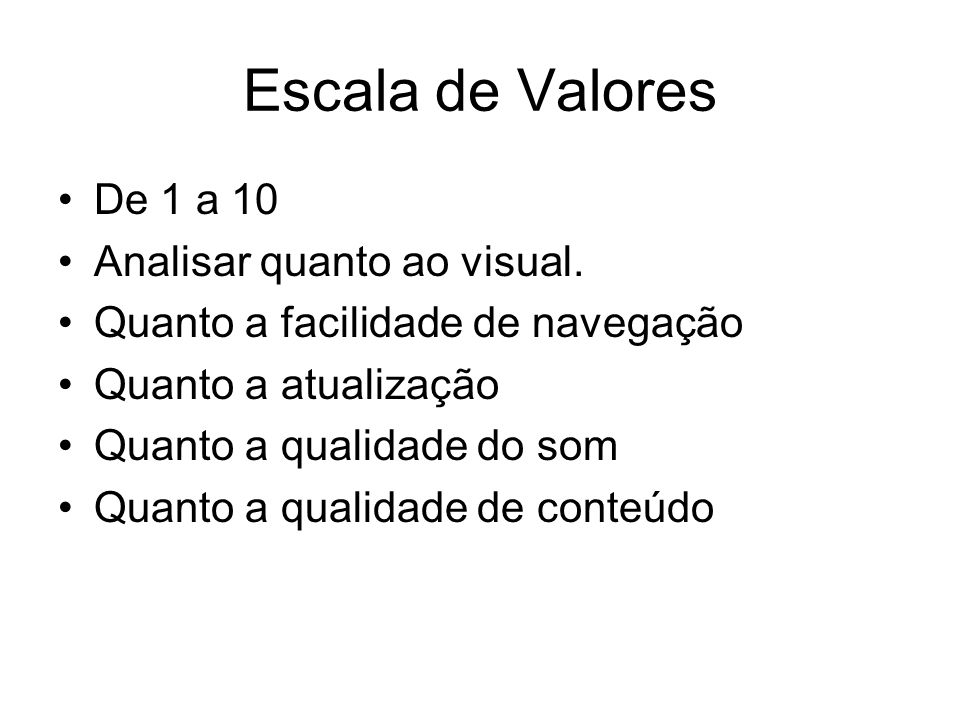 Escala de Valores De 1 a 10 Analisar quanto ao visual.