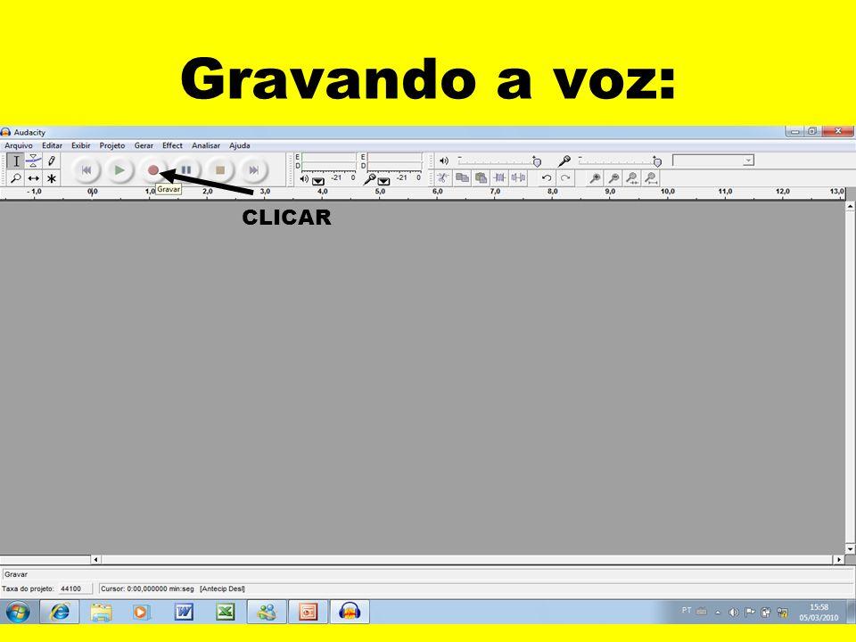 Gravando a voz: CLICAR