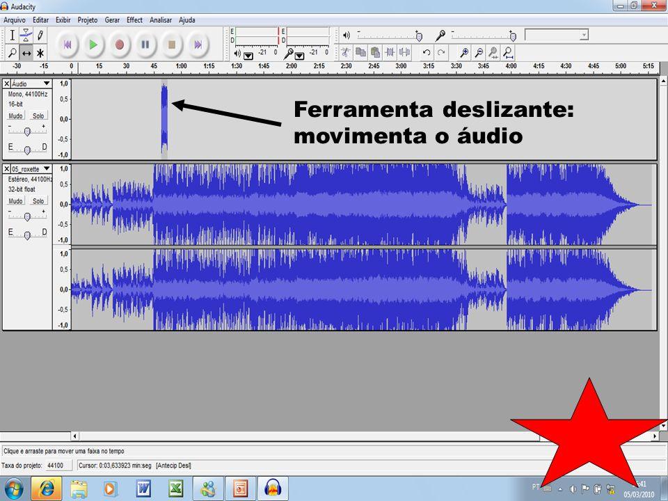 Ferramenta deslizante: movimenta o áudio