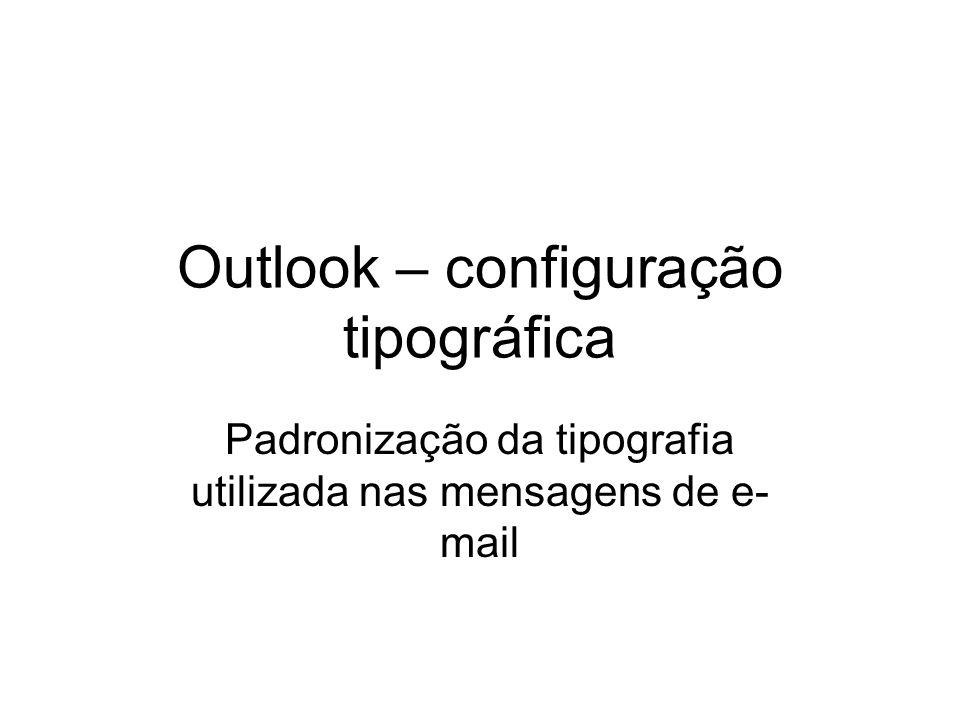 Outlook – configuração tipográfica