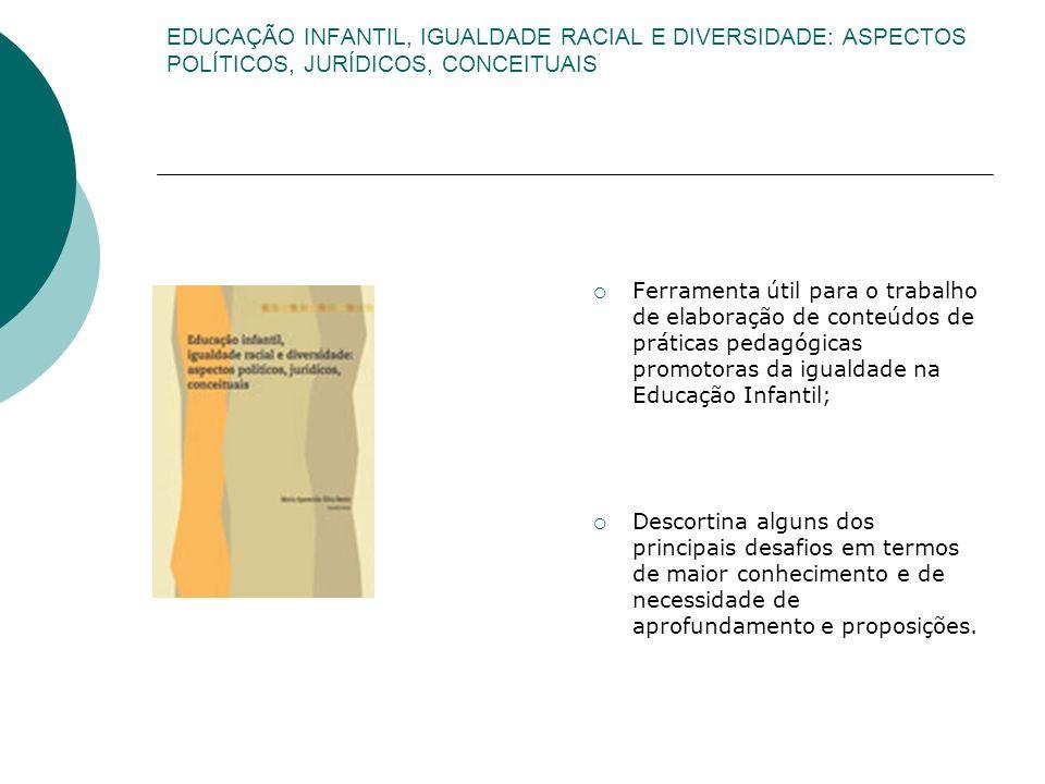 EDUCAÇÃO INFANTIL, IGUALDADE RACIAL E DIVERSIDADE: ASPECTOS POLÍTICOS, JURÍDICOS, CONCEITUAIS