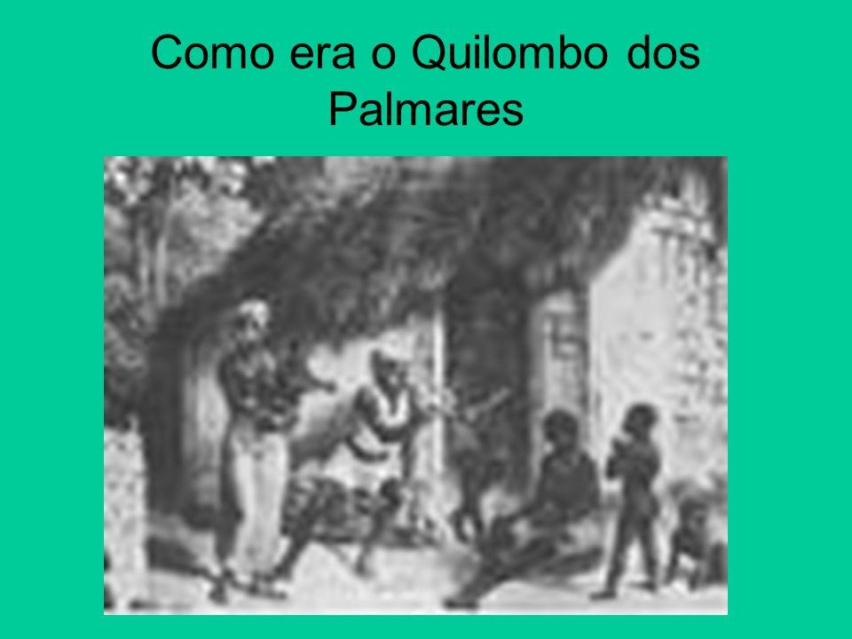 Como era o Quilombo dos Palmares