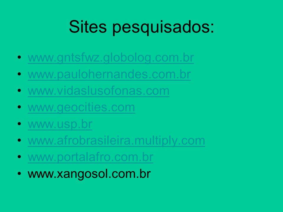 Sites pesquisados: www.gntsfwz.globolog.com.br