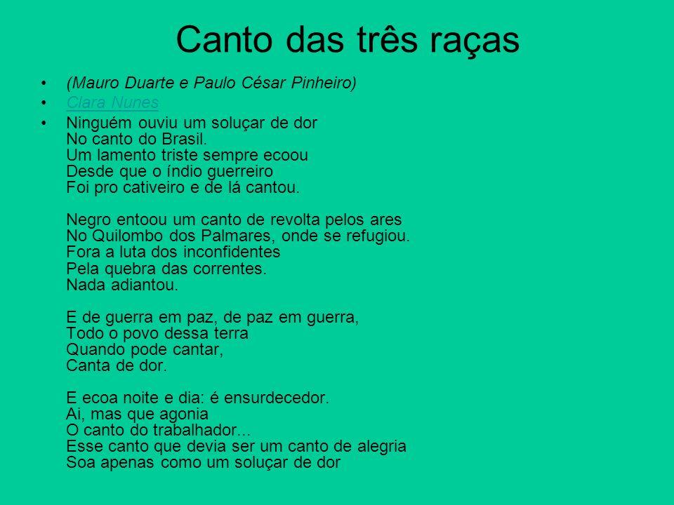 Canto das três raças (Mauro Duarte e Paulo César Pinheiro) Clara Nunes