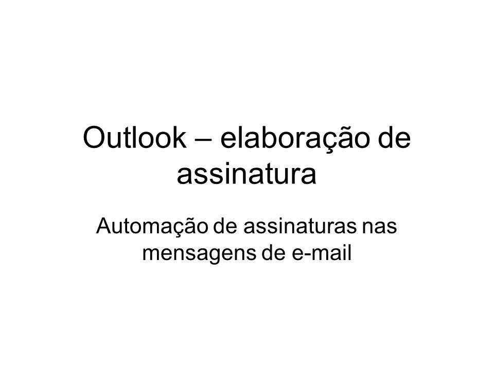 Outlook – elaboração de assinatura