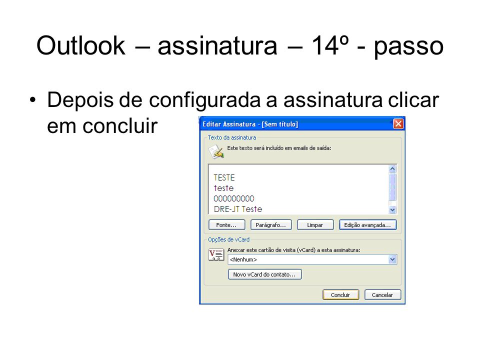 Outlook – assinatura – 14º - passo