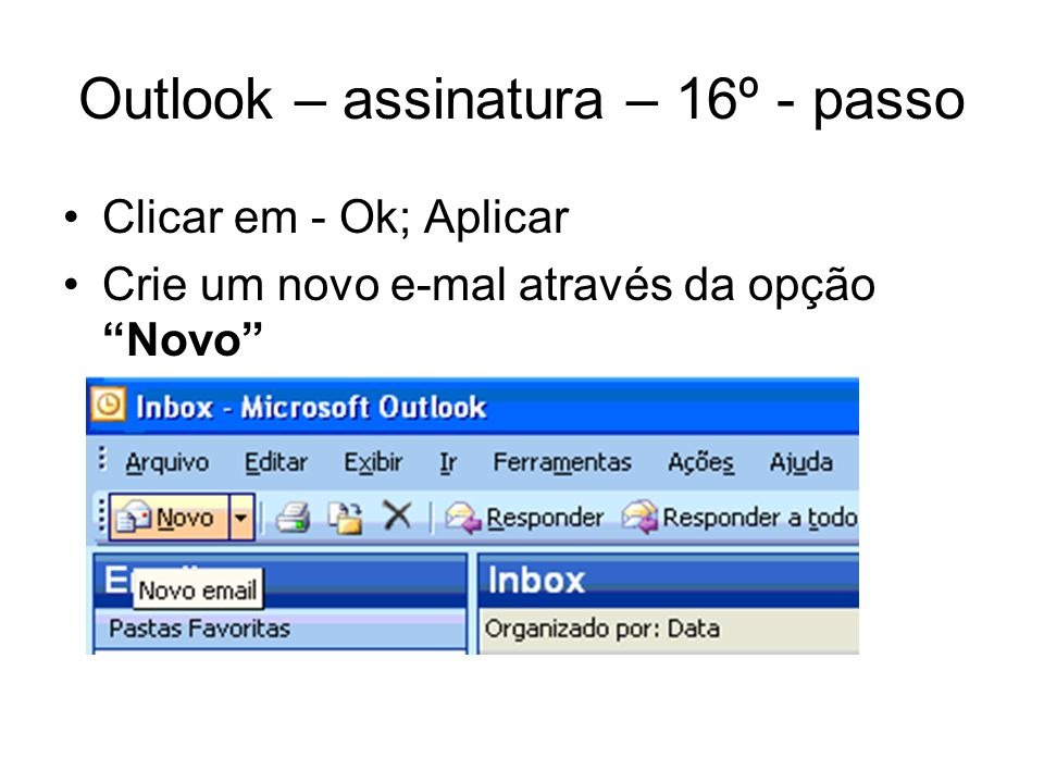 Outlook – assinatura – 16º - passo