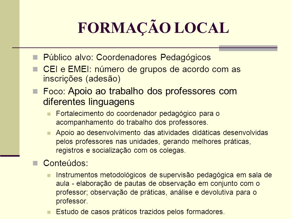 FORMAÇÃO LOCAL Público alvo: Coordenadores Pedagógicos