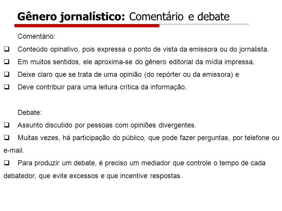 Gênero jornalístico: Comentário e debate