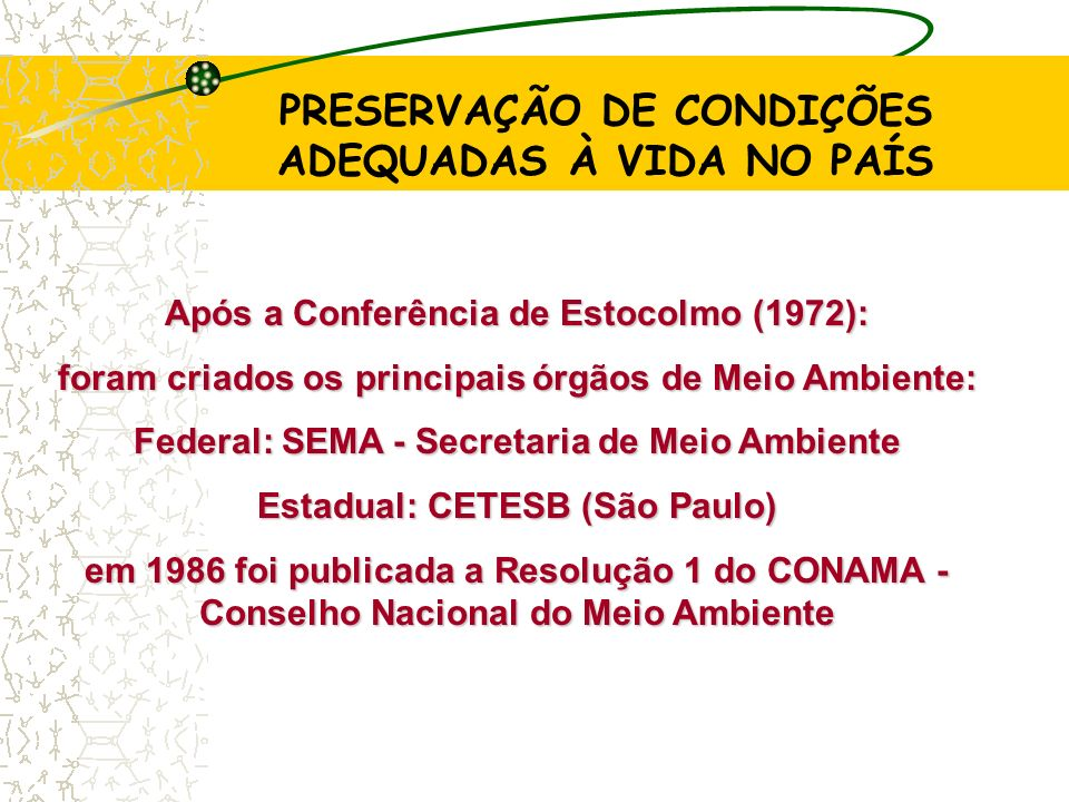 PRESERVAÇÃO DE CONDIÇÕES ADEQUADAS À VIDA NO PAÍS