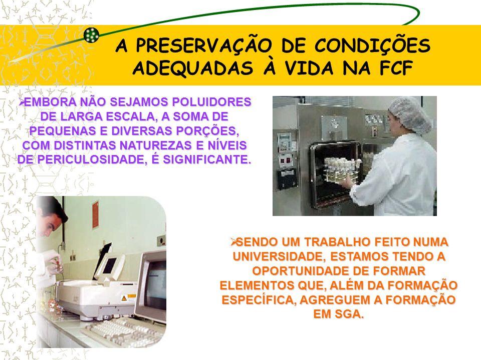 A PRESERVAÇÃO DE CONDIÇÕES ADEQUADAS À VIDA NA FCF