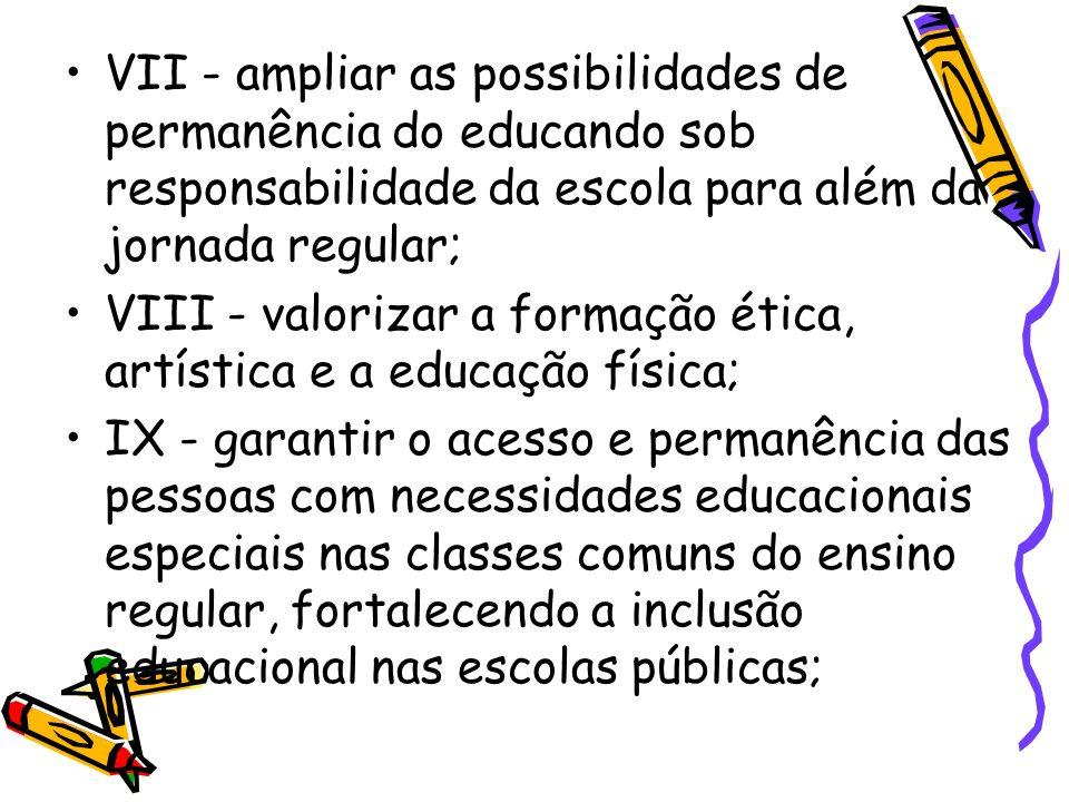 VII - ampliar as possibilidades de permanência do educando sob responsabilidade da escola para além da jornada regular;