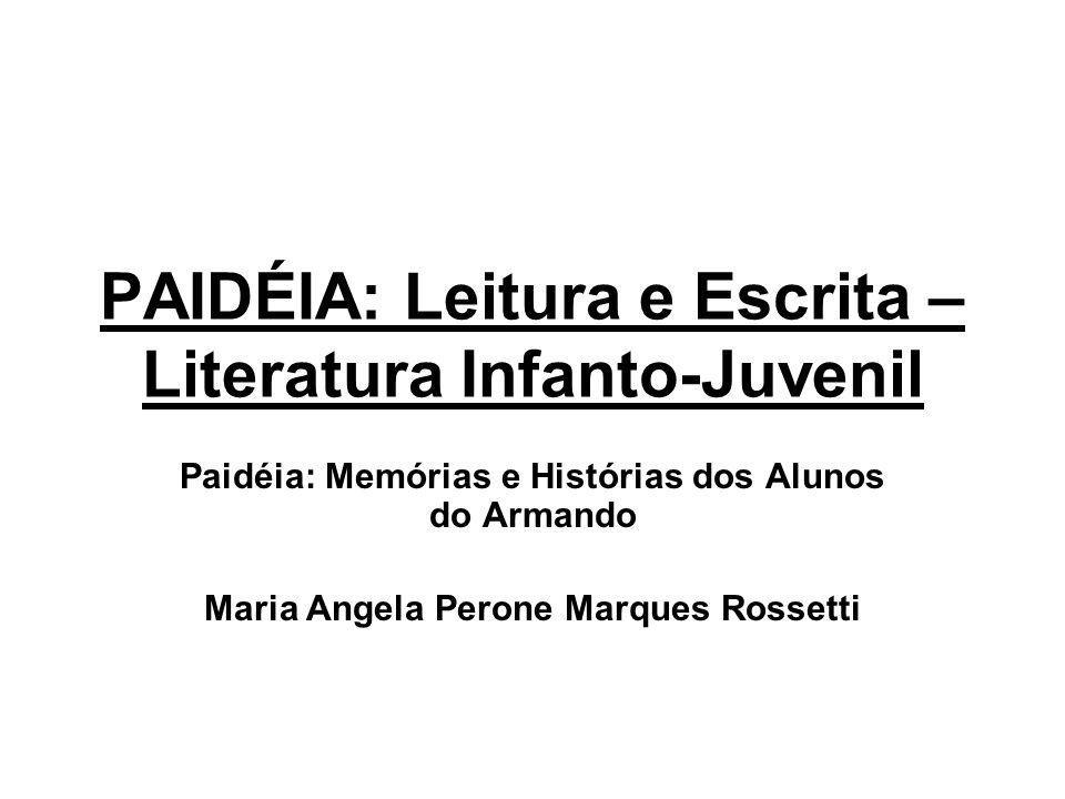 PAIDÉIA: Leitura e Escrita – Literatura Infanto-Juvenil