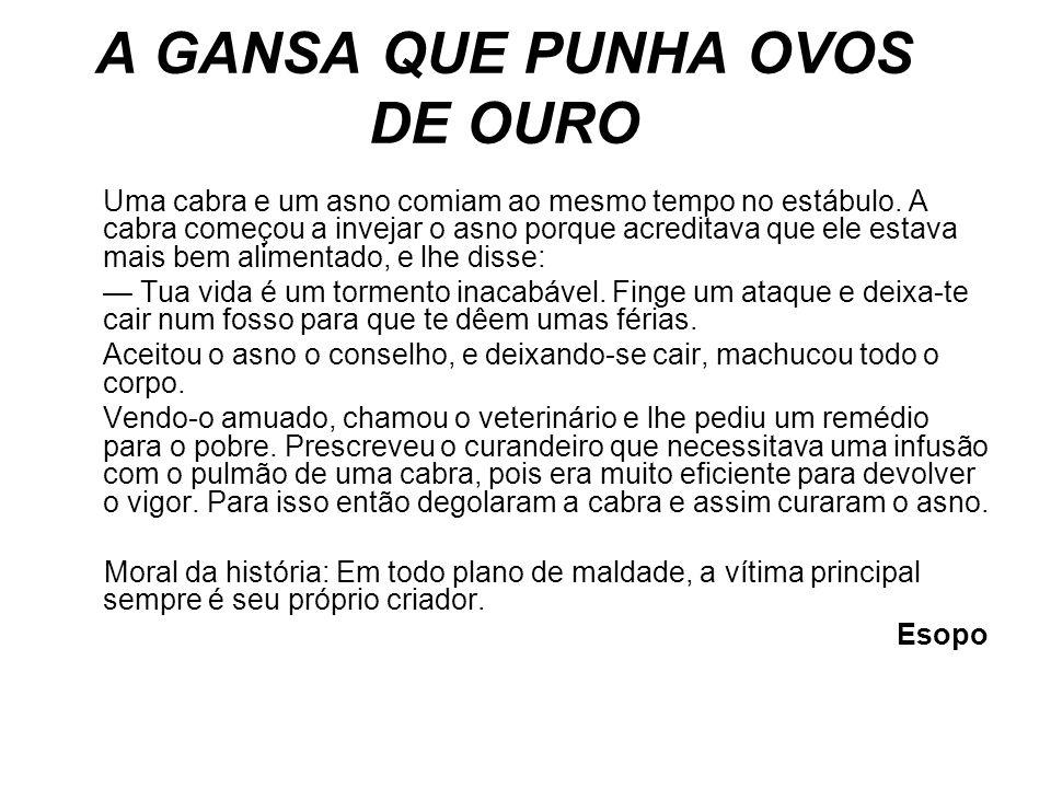 A GANSA QUE PUNHA OVOS DE OURO