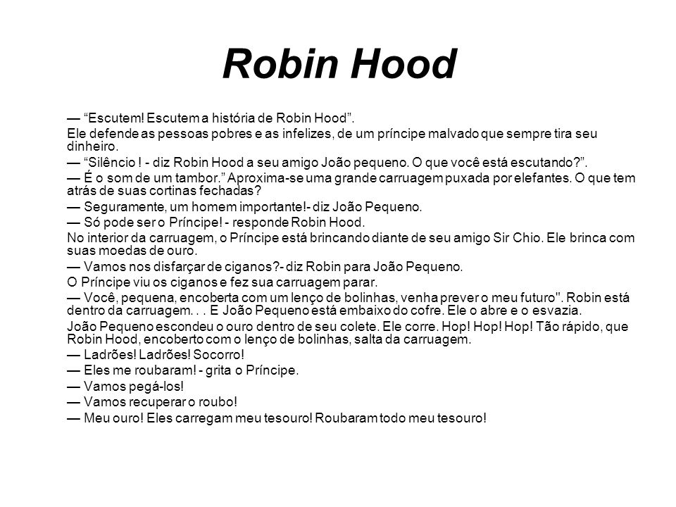 Robin Hood — Escutem! Escutem a história de Robin Hood .