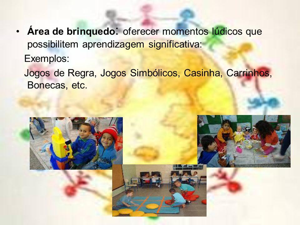 Área de brinquedo: oferecer momentos lúdicos que possibilitem aprendizagem significativa: