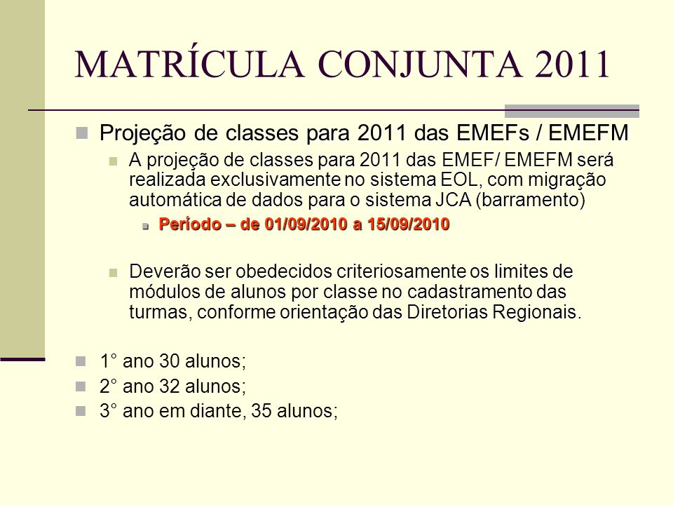 MATRÍCULA CONJUNTA 2011Projeção de classes para 2011 das EMEFs / EMEFM.