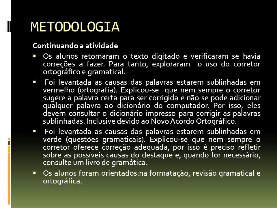METODOLOGIA Continuando a atividade