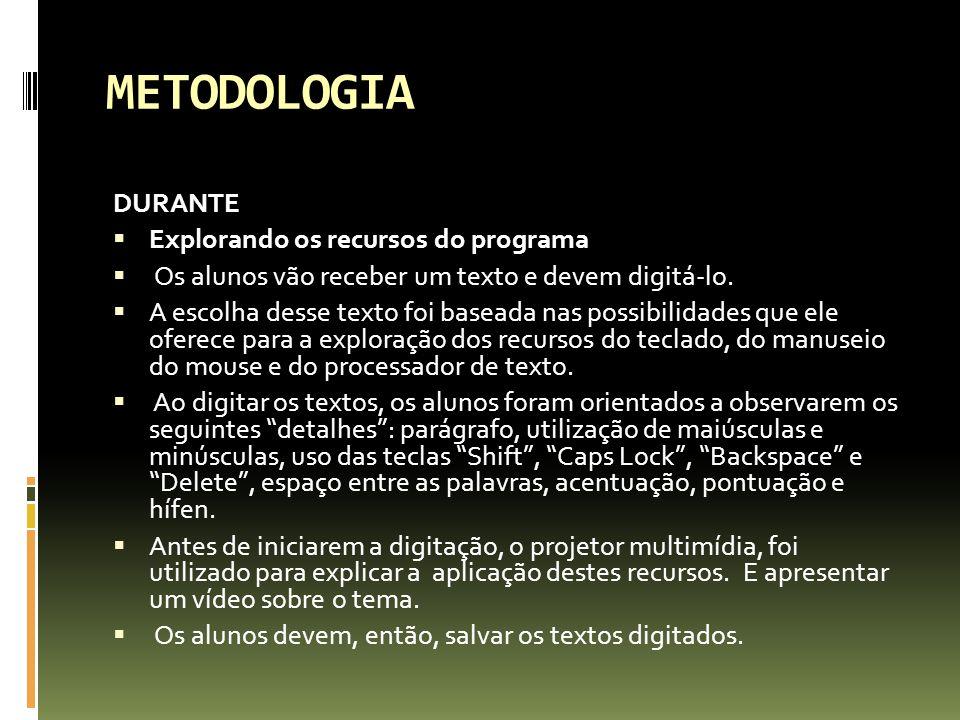 METODOLOGIA DURANTE Explorando os recursos do programa