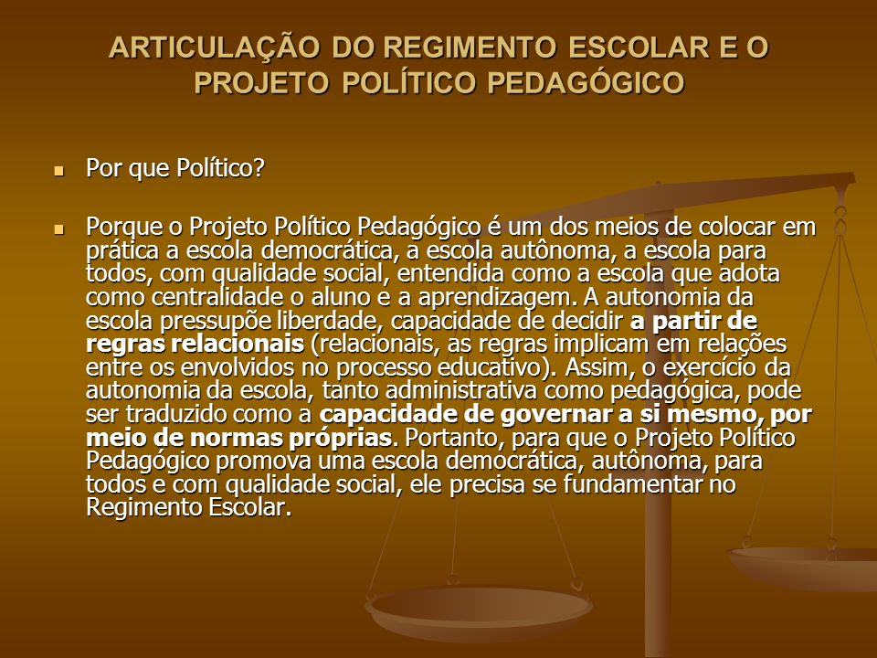 ARTICULAÇÃO DO REGIMENTO ESCOLAR E O PROJETO POLÍTICO PEDAGÓGICO