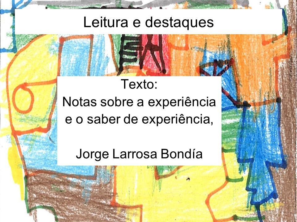 Leitura e destaques Texto: Notas sobre a experiência