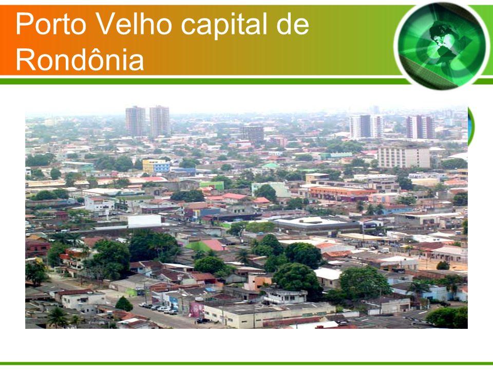 Porto Velho capital de Rondônia