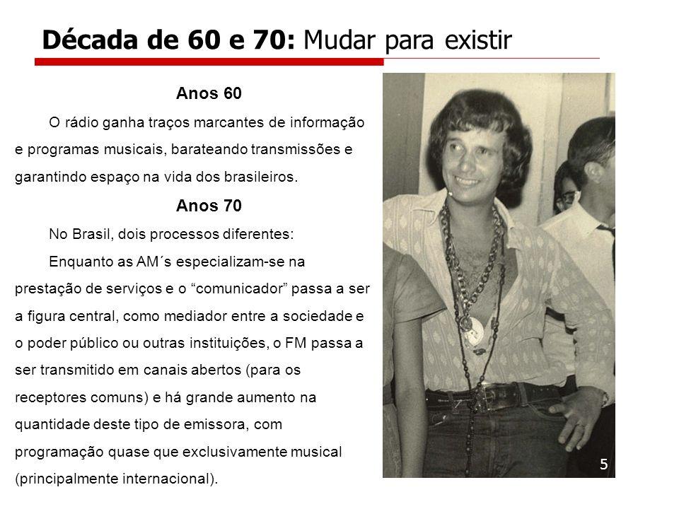 Década de 60 e 70: Mudar para existir