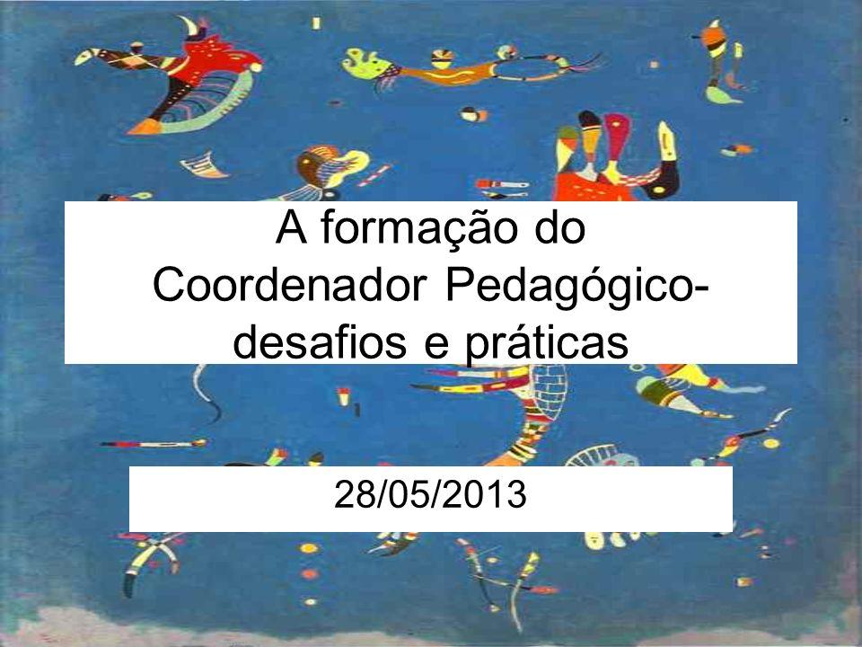 A formação do Coordenador Pedagógico- desafios e práticas