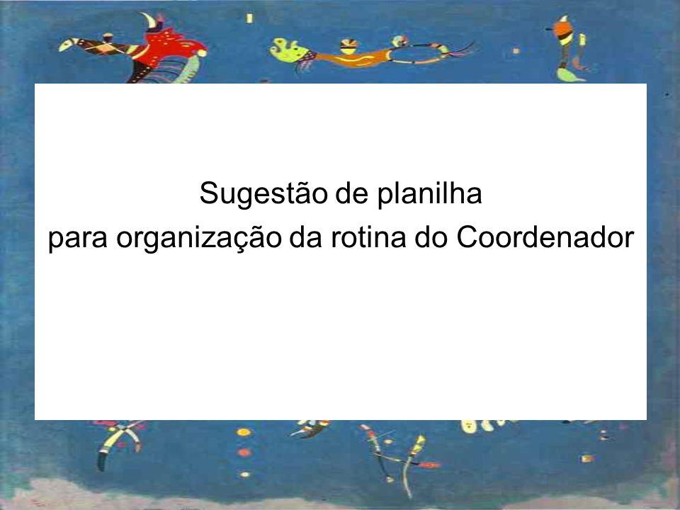 para organização da rotina do Coordenador