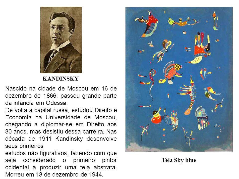 KANDINSKYNascido na cidade de Moscou em 16 de dezembro de 1866, passou grande parte da infância em Odessa.
